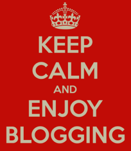 KEEP CALM & ENJOY BLOGGING